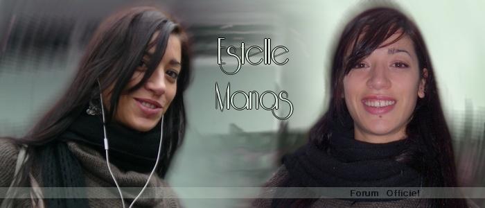 Forum officiel d' Estelle Manas