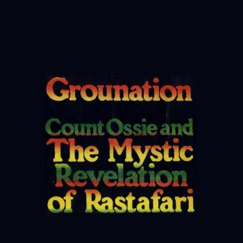 Count Ossie The Mystic Revelation Of Rastafari Grounation