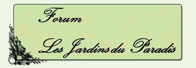 LES JARDINS DU PARADIS