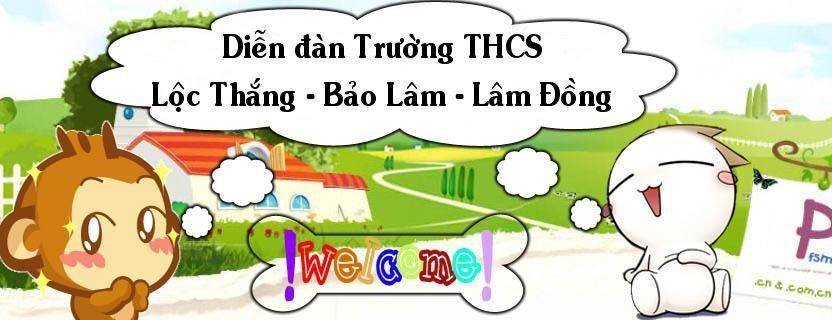 TRƯỜNG THCS LỘC THẮNG - BẢO LÂM - LÂM ĐỒNG